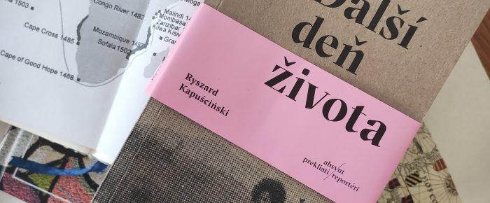 Rubrika s knihami na cestách – Ďalší deň života od Ryszarda Kapuścińského